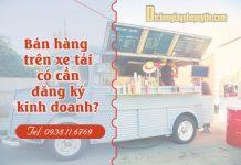 Xe tải bán đồ ăn có cần đăng ký kinh doanh?